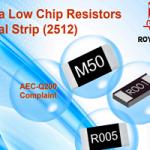 Royalohm – New product: Ultra Low Chip Resistors Metal Strip